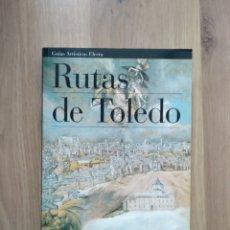 Libros de segunda mano: RUTAS DE TOLEDO. ELECTA. GUÍAS ARTÍSTICAS.. Lote 195015177
