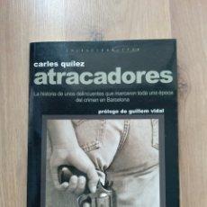 Libros de segunda mano: ATRACADORES. CARLES QUÍLEZ.. Lote 195015501