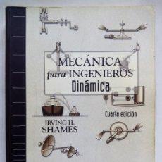 Libros de segunda mano: MECÁNICA PARA INGENIEROS. DINÁMICA. IRVING H. SHAMES. PRENTICE HALL. ESPAÑA 1999. CUARTA EDICIÓN.. Lote 195018738