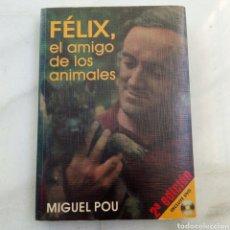 Libros de segunda mano: LIBRO FELIX RODRÍGUEZ DE LA FUENTE, EL AMIGO DE LOS ANIMALES. INCLUYE DVD. MIGUEL POU.. Lote 195019076