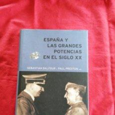 Libros de segunda mano: ESPAÑA Y LAS GRANDES POTENCIAS EN EL SIGLO XX. SEBASTIAN BALFOUR. PAUL PRESTON.. Lote 195019588