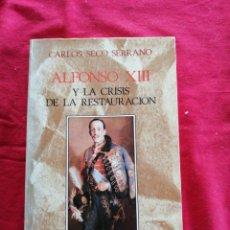 Libros de segunda mano: ALFONSO XIII Y LA CRISIS DE LA RESTAURACION. CARLOS SECO SERRANO. Lote 195019866