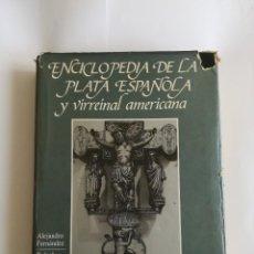 Libros de segunda mano: ENCICLOPEDIA DE LA PLATA ESPAÑOLA Y VIRREINAL ,ED. 1984 , AUTOR FRENANDEZ , MUNOA Y RABASCO. Lote 195032357