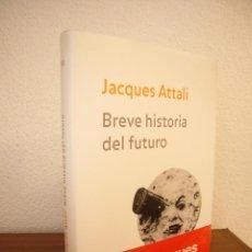 Libros de segunda mano: JACQUES ATTALI: BREVE HISTORIA DEL FUTURO (PAIDÓS, 2007) MUY BUEN ESTADO. TAPA DURA. RARO.. Lote 195032671