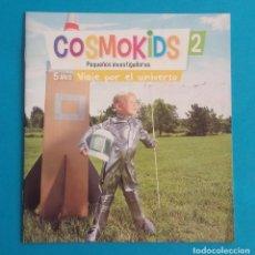 Libros de segunda mano: COSMOKIDS 2. PEQUEÑOS INVESTIGADORES. VIAJE POR EL UNIVERSO. KIDS EDEBÉ. 5 AÑOS. . Lote 195032831