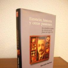 Libros de segunda mano: GERALD HOLTON: EINSTEIN, HISTORIA Y OTRAS PASIONES (TAURUS, 1998) MUY BUEN ESTADO. TAPA DURA.. Lote 195032993