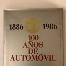 Libros de segunda mano: 1886 - 1986. 100 AÑOS DE AUTOMÓVIL. Lote 195034215