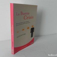 Libros de segunda mano: LA BUENA CRISIS (ALEX ROVIRA) AGUILAR-2009. Lote 195034652
