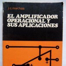 Livros em segunda mão: EL AMPLIFICADOR OPERACIONAL Y SUS APLICACIONES. J.C. MARCHAIS. BOIXAREU EDITORES. ESPAÑA 1973.. Lote 195035865