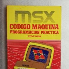 Libros de segunda mano: LIBRO CODIGO MAQUINA ORDENADOR MSX PROGRAMACION PRACTICA RA-MA RAMA STEVE WEBB. Lote 195039416
