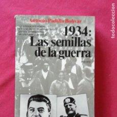 Libros de segunda mano: 1934: LAS SEMILLAS DE LA GUERRA - ANTONIO PADILLA BOLÍVAR.. Lote 195040063