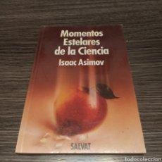Libros de segunda mano: MOMENTOS ESPELARES DE LA CIENCIA ISAAC ASÍMOV SALVAT. Lote 195041222