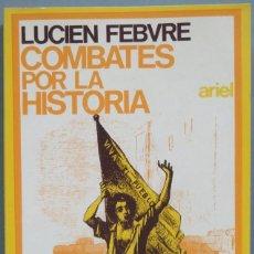 Libros de segunda mano: COMBATES POR LA HISTORIA. FEBVRE. Lote 195041881