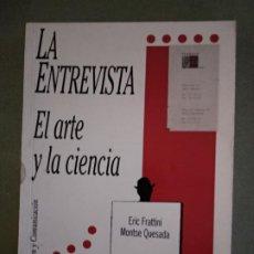 Libros de segunda mano: LA ENTREVISTA. EL ARTE Y LA CIENCIA - FRATTINI, ERIC/ QUESADA, MONTSE. Lote 195043283