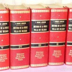 Libros de segunda mano: HISTORIA DE LA NOBLE VILLA DE BILBAO. 5 TOMOS.. Lote 195043467