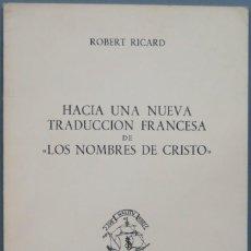 Libros de segunda mano: HACIA UNA NUEVA TRADUCCIÓN FRANCESA DE LOS NOMBRES DE CRISTO. ROBERT RICARD. Lote 195044056
