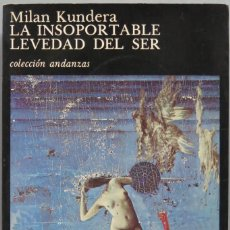 Libros de segunda mano: 1988.- LA INSOPORTABLE LEVEDAD DEL SER. MILAN KUNDERA. Lote 195044166