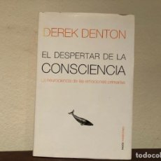 Libros de segunda mano: EL DESPERTAR DE LA CONSCIENCIA. LA NEUROCIENCIA DE LAS EMOCIONES PRIMARIAS. DEREK DENTON. PAIDÓS. Lote 195044297
