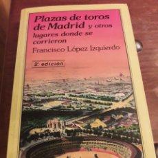 Libros de segunda mano: PLAZA DE TOROS DE MADRID Y OTROS LUGARES DÓNDE SE CORRIERON. Lote 195051946