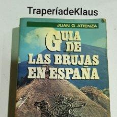 Libros de segunda mano: GUIA DE LAS BRUJAS EN ESPAÑA - JUAN G ATIENZA - TDK92. Lote 195052963