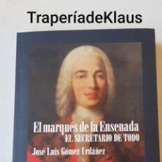 Libros de segunda mano: EL MARQUES DE LA ENSENADA - JOSE LUIS GOMEZ URDAÑEZ - TDK129. Lote 195054063