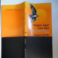 Libros de segunda mano: NINGÚN LUGAR ESTÁ LEJOS, POR RICHARD BACH, AUTOR DE JUAN SALVADOR GAVIOTA. TAPA DURA. Lote 195057801