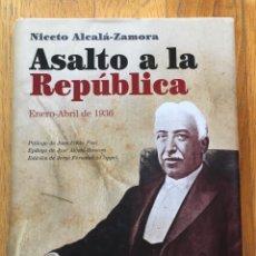 Libros de segunda mano: ASALTO A LA REPUBLICA NICETO ALCALA ZAMORA,. Lote 195057930