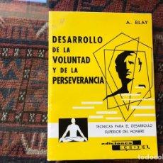 Libros de segunda mano: DESARROLLO DE LA VOLUNTAD Y DE LA PERSEVERANCIA. A. BLAY. Lote 195060340
