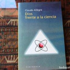 Libros de segunda mano: DIOS FRENTE A LA CIENCIA. CLAUDE ALLEGRE. Lote 195060407