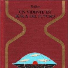 Libros de segunda mano: UN VIDENTE EN BUSCA DEL FUTURO - BELLINE. OTROS MUNDOS 1ª EDICIÓN. Lote 195060885