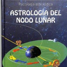 Libros de segunda mano: ASTROLOGÍA DEL NODO LUNAR - BRUNO HUBER - API EDICIONES ESPAÑA - PSICOLOGÍA ASTROLÓGICA. Lote 195062231