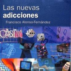 Libros de segunda mano: LAS NUEVAS ADICCIONES: ALIMENTO, SEXO, COMPRAS, TELEVISIÓN, JUEGO FRANCISCO TEA PSICOLOGÍA. Lote 195062260