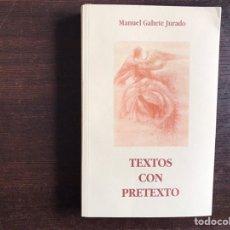 Libros de segunda mano: TEXTOS CON PRETEXTO. MANUEL GAHETE JURADO. Lote 195062555