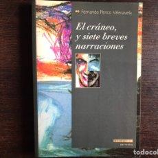 Libros de segunda mano: EL CRÁNEO Y SIETE BREVES NARRACIONES. FERNANDO PENCO VALENZUELA. Lote 195062718