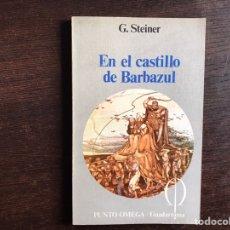 Libros de segunda mano: EN EL CASTILLO DE BARBAAZUL. G. STEINER. GUADARRAMA. Lote 195062920