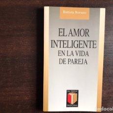 Libros de segunda mano: EL AMOR INTELIGENTE EN LA VIDA DE PAREJA. BATTISTA BORSATO. Lote 195063130