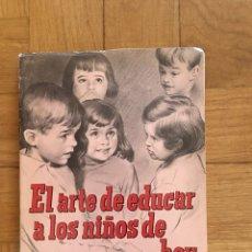 Libros de segunda mano: EL ARTE DE EDUCAR A LOS NIÑOS HOY. Lote 195063325