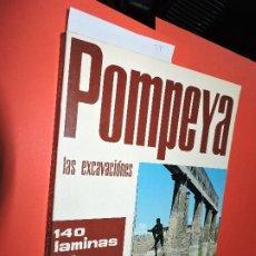 Libros de segunda mano: POMPEYA: LAS EXCAVACIONES. SANTINI, LORETTA. ED. PLURIGRAF. 1974. Lote 195064292