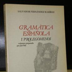 Libros de segunda mano: GRAMÁTICA ESPAÑOLA. VOLUMEN 1. PROLEGÓMENOS.. Lote 195065488