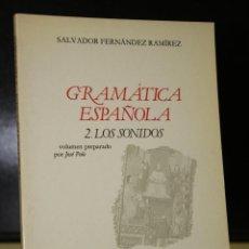 Libros de segunda mano: GRAMÁTICA ESPAÑOLA. VOLUMEN 2. LOS SONIDOS.. Lote 195065570