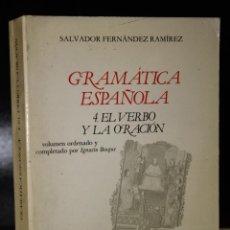 Libros de segunda mano: GRAMÁTICA ESPAÑOLA. VOLUMEN 4. EL VERBO Y LA ORACIÓN.. Lote 195065711