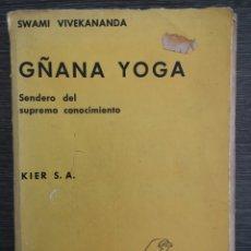 Libros de segunda mano: GÑANA YOGA - SENDERO DEL SUPREMO CONOCIMIENTO - SWAMI VIVEKANANDA. HORUS. 1973. Lote 195063675