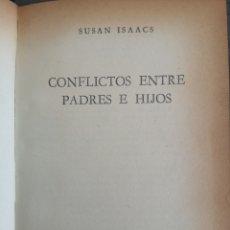 Libros de segunda mano: CONFLICTOS ENTRE PADRES E HIJOS. ISAACS, SUSAN. 1960. EDITORIAL PSIQUE. Lote 195065870