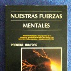 Libros de segunda mano: NUESTRAS FUERZAS MENTALES / PRENTICE MULFORD / EDITORIA AMELIA BOUDET / 1ª EDICIÓN DE 1991. Lote 195072300