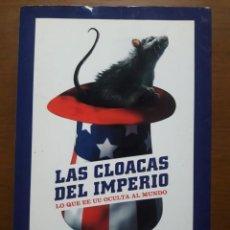 Libros de segunda mano: LAS CLOACAS DEL IMPERIO. LO QUE EE UU OCULTA AL MUNDO / SANTIAGO CAMACHO / EDITORIAL LA ESFERA DE LO. Lote 195073266
