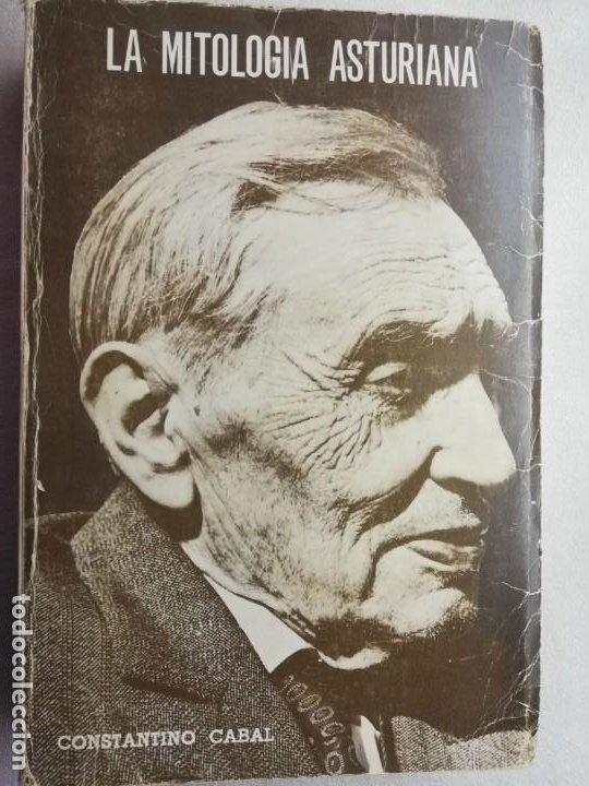 LA MITOLOGIA ASTURIANA. CONSTANTINO CABAL. OVIEDO. (Libros de Segunda Mano - Parapsicología y Esoterismo - Otros)