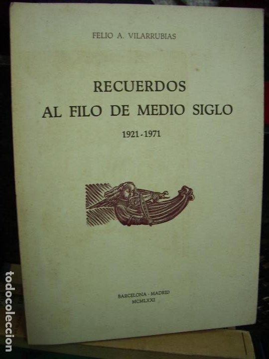 RECUERDOS AL FILO DE MEDIO SIGLO 1921-1971, FELIO A. VILARRUBIAS. L.8136-597 (Libros de Segunda Mano - Historia - Otros)
