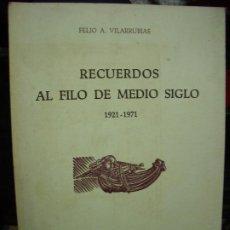 Libros de segunda mano: RECUERDOS AL FILO DE MEDIO SIGLO 1921-1971, FELIO A. VILARRUBIAS. L.8136-597. Lote 195075511
