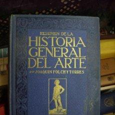 Libros de segunda mano: RESUMEN DE LA HISTORIA GENERAL DEL ARTE, JOAQUIN FOLCH Y TORRES. L.8136-602. Lote 195076313