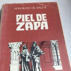 Libros de segunda mano: LIBRO - PIEL DE ZAPA - HONORATO DE BALZAC. Lote 195079021